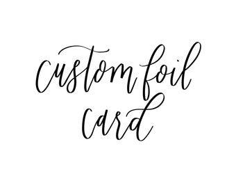 Custom Calligraphy Foil Greeting Card