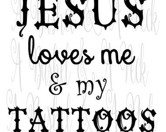 Jesus loves me & my Tattoos SVG