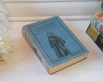 The Heart of Rachel by W. Rawlings. Hardback cloth bound vintage book.
