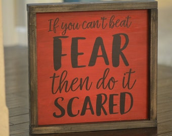 If You Can't Beat Fear Then Do It Scared// Handmade Wood Sign // Motivational Wood Sign // Home Decor