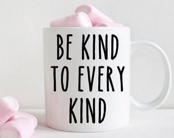 Vegan coffee mug, be kind to every kind, vegetarian gift (M367)