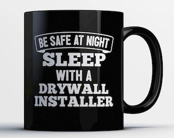 Drywall Installer Coffee Mug-Sleep with a Drywall Installer-Gift for Drywall Installer-Drywall Installer Present-Best Drywall Installer Gift
