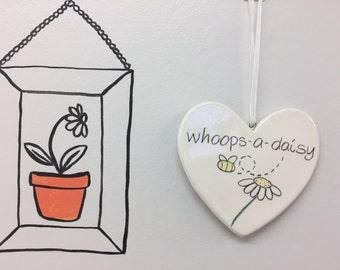 Whoops-a-daisy - Hand Drawn Ceramic Heart - ideal for an apology gift