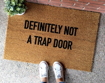 "THE ORIGINAL ""definitely not a trap door"" doormat - funny doormats - cute doormats - cute welcome mats - housewarming gifts"