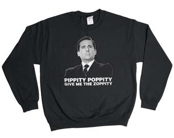 Pippity Poppity Give Me The Zoppity Sweatshirt - The Office Michael Scott Sweater - Mens - Holiday Sweater Pullover Oversize Sweat Shirt