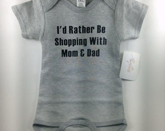 Shopping Baby Clothes - Custom Baby Clothes - Daddy Baby Clothes- Mommy Baby Clothes-Personalized Baby Clothes-I'd Rather Be Shopping Design