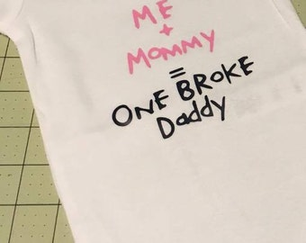 Me + Mommy = One Broke Daddy Svg, Svg File, Digital Cutting File, SVG Cricut, Svg Silhouette