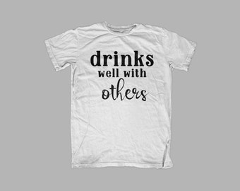 Drinks Well with Others graphic tee - alcohol - cheers - adult