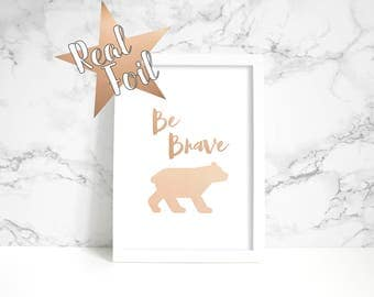 Be Brave Bear // Foil Print // Gold // Real // Handmade // Poster // Wall Art // Decor // Baby // Adventure // Nursery