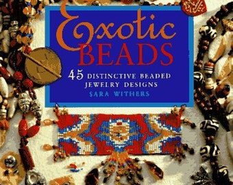 """Exotic Beads: 45 Distinctive Beaded Jewelry Designs"""" book by Sara Withers - CLEARANCE SALE"""