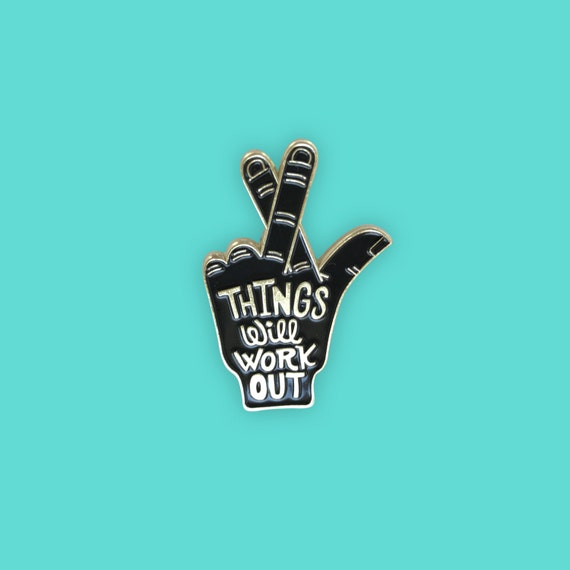Things Will Work Out Enamel Lapel Pin