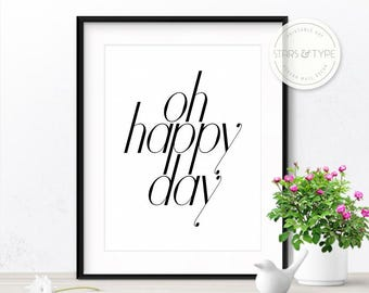 Oh Happy Day, Printable Wall Art, Digital Design Print, Inspirational Happy Quote, Black Typography, Black and White Type, Modern Home Decor