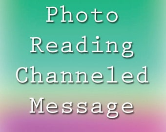 Photo Reading - Channeled Message