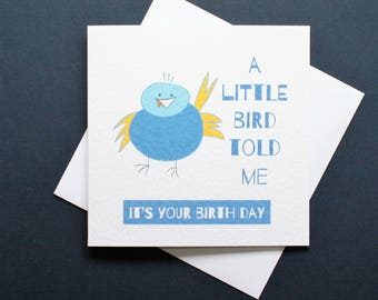 Little bird told me card, funny bird card, bird birthday card, it's your birthday card