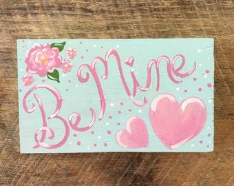 Be Mine Valentine Sign, Valentine Sign, Valentine Decor