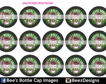 33% off SALE- INSTANT DOWNLOAD- Needs Coffee- 1 inch Bottlecap Images- 4x6 Digital Sheet