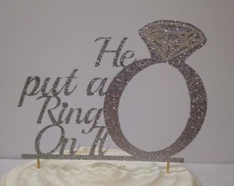 Engagement Cake Topper (He Put A Ring On It) - Bold & Beautiful this cake topper stands out!