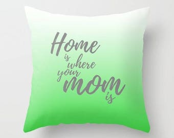 Mothers Day Pillow Covers 20x20 Throw Pillows, Gifts For Mom From Daughter, Green Pillow Covers 18 x 18, Home Is Where Mom Is, Modern Decor
