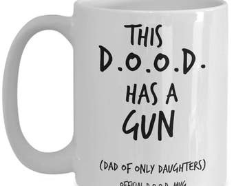Funny Dad Gifts From Daughter Mug - Quotes for Daughters and Their Dads - Best Father's Day, Birthday Gift for Dads of Only Daughters -15 oz