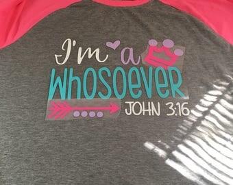 Im a Whosoever -John 3:16