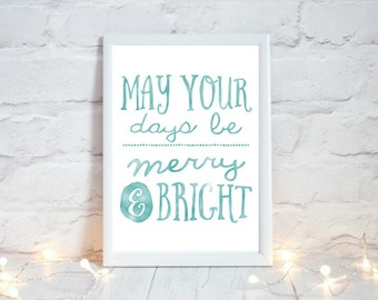 Christmas Printable Art,  Festive Home Decor, Christmas Wall Art,  May your days be merry and bright, Holiday Printable, Instant Download