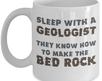 Geologist Mugs - Sleep With A Geologist - Funny Geology Gifts