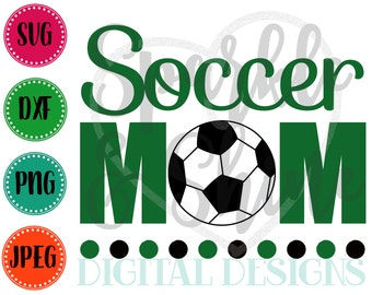 Soccer Mom SVG, DXF, JPEG, Soccer Mom Cut File, Sports Mom Svg file, Soccer Mommy svg, Silhouette svg, cricut svg, Soccer Momma