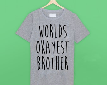 Worlds Okayest Brother T Shirt