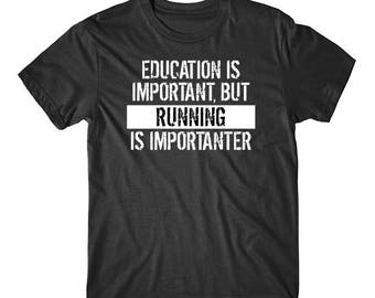 Education Is Important But Running Is Importanter Funny T-Shirt