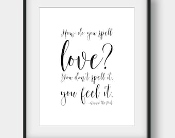 50% OFF How Do You Spell Love? You Don't Spell It You Feel It, Winnie The Pooh Quote, Disney Quote, Kids Room Decor, Calligraphy Print