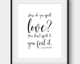 60% OFF How Do You Spell Love? You Don't Spell It You Feel It, Winnie The Pooh Quote, Disney Quote, Kids Room Decor, Calligraphy Print