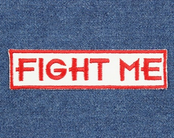 "Fight Me Patch – 4"" x 1"" Fight Me Patch – Backpack Patch – Fighting Patch – Embroidered Patches for Jackets –Patch for Jeans –Gifts Under 10"