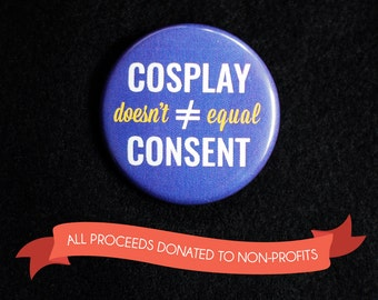 "Cosplay doesn't equal consent - 1.25"" button pin badge"