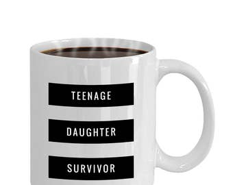 Teenage Daughter Survivor Mug, Funny Gift for Mom, Funny Gift for Dad, Coffee Cup, Best Dad Mug, Best Mom Mug, Coffee Mug