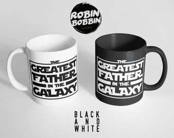Best Dad Mug, Greatest Father In The Galaxy Coffee Mug, Son to Father, Gift for Dad, Dad Birthday Gift, Black and White Father Mug