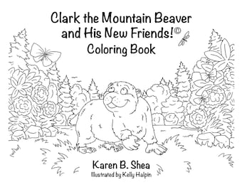 Clark the Mountain Beaver and His New Friends! Coloring Book