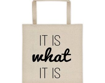 It Is What It Is Inspirational Tote Bag