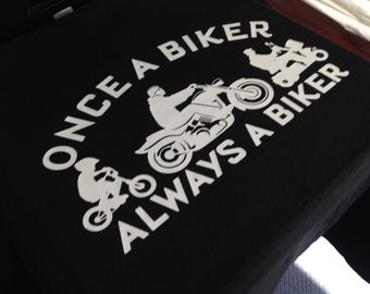 Once a Biker Always a Biker Motorcycle T-Shirt Moto GP Superbike Gift