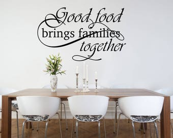 Good Food Brings Families Together Kitchen Vinyl Wall Quote