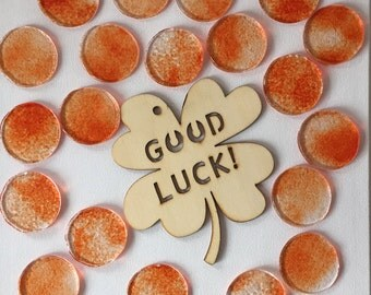 Good Luck wish with glass and wood.