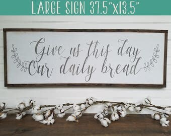 Daily Bread Sign - Scripture Sign - Inspirational Sign - Religious Sign - Kitchen Sign - Dining Room Sign