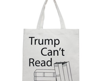Trump Can't Read Canvas Tote Market Bag - FREE SHIPPING