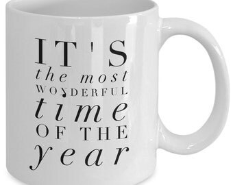 Christmas Gift Coffee Mug - it's the most wonderful time of the year  - Unique gift mug for him, her, dad, kids, husband, wife, boyfriend