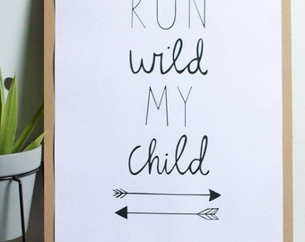 Run wild my child- Quote
