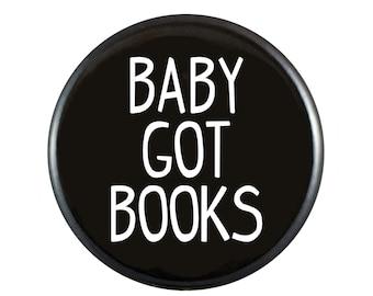 "Baby Got Books 1.25"" Button Pin"