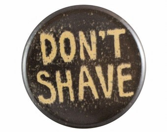 "Don't Shave 1.25"" Button Pin"
