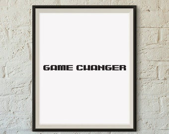 Game Changer : Motivational Quote Poster, Digital Download