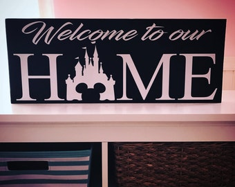 """Welcome to our """"Home"""" Wooden Sign Disney Castle"""