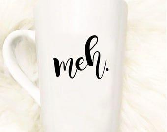 Meh Mug//Gift