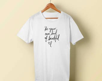 """T-Shirt - """"Be your own kind of beautiful"""" Women - Men - Polyester Tee Sleeve - FAST SHIPPING"""